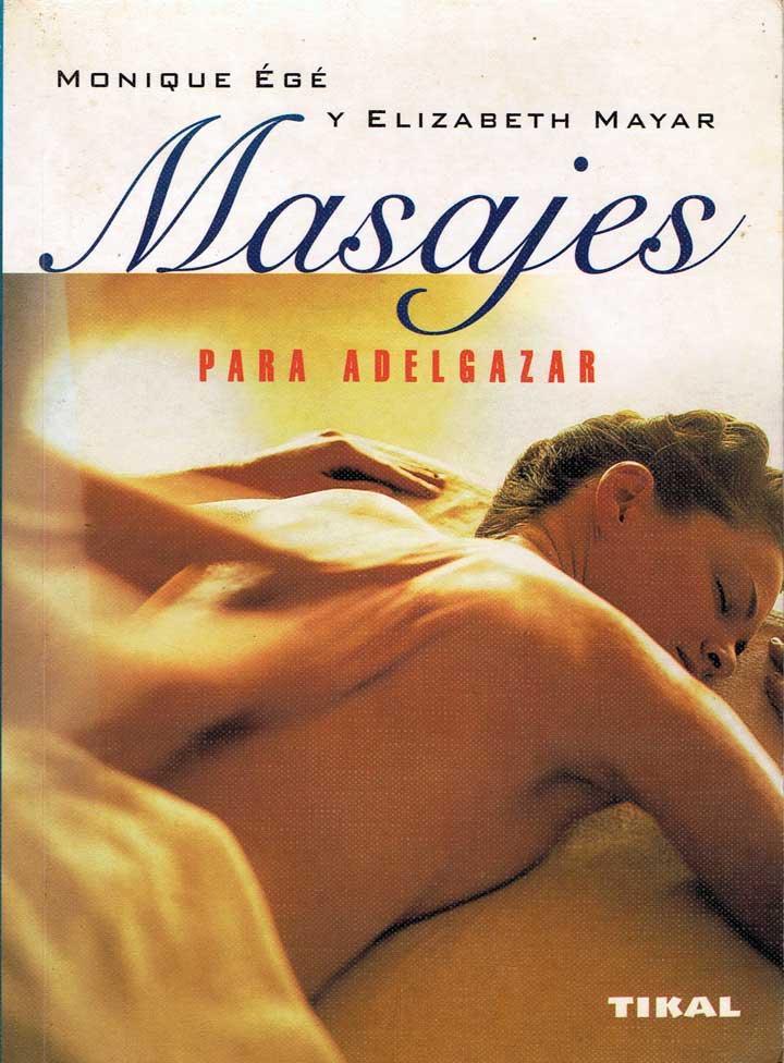 Masajes para adelgazar - Monique Ege y Elizabeth Mayar