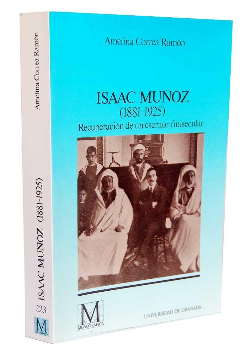 Isaac Muñoz (1881-1925) : recuperación de un escritor finisecular (Fuera de Colección)