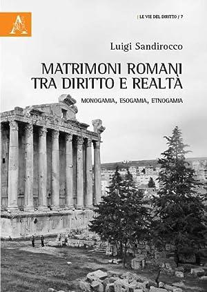 Matrimoni romani tra diritto e realtˆ Monogamia,