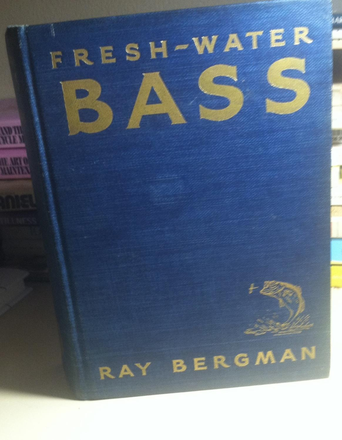 Fresh-Water Bass Bergman, Ray Very Good Hardcover