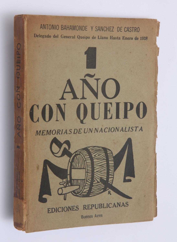 1 Año con Queipo: Memorias de un nacionalista: Bahamonde y Sánchez de Castro, Antonio