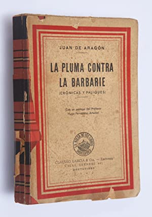 La pluma contra la barbarie: crónicas y paliques: Aragón, Juan de