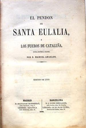 EL PENDON DE SANTA EULALIA O LOS FUEROS DE CATALUÑA: NOVELA HISTORICA ORIGINAL: ANGELON, ...