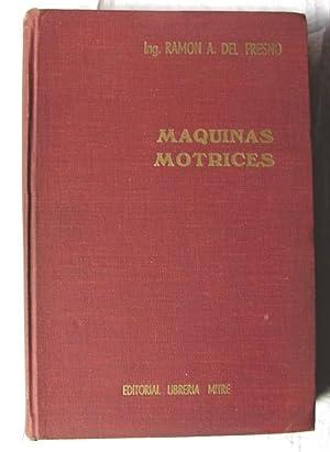 CURSO DE MAQUINAS MOTRICES: RAMON A. DEL FRESNO
