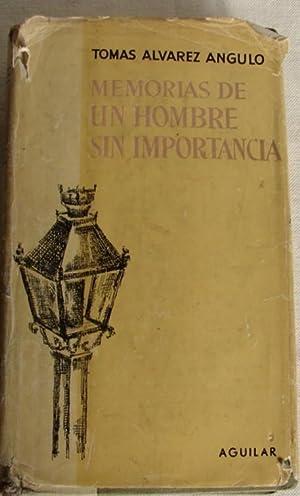 MEMORIAS DE UN HOMBRE SIN IMPORTANCIA (1878 - 1961): TOMAS ALVAREZ ANGULO