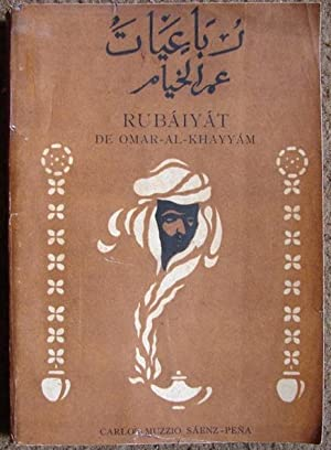 RUBÁIYÁT: OMAR -AL-KHAYYÁM ( TRADUIDO POR MUZZIO SÁENZ-PEÑA)