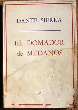 EL DOMADOR DE MEDANOS ( HISTORIA DE VILLA GESELL): SIERRA, DANTE