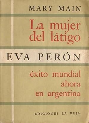 LA MUJER DEL LATIGO: EVA PERON: MARY MAIN ( MARIA FLORES)