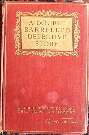 A DOUBLE BARRELLED DETECTIVE STORY: TWAIN, MARK