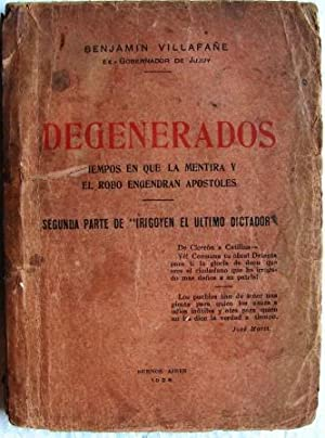 """DEGENERADOS ( SEGUNDA PARTE DE """"IRIGOYEN EL ULTIMO DICTADOR""""): VILLAFAÑE, BENJAMIN"""