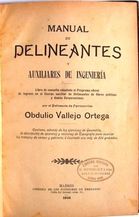 MANUAL DE DELINEANTES Y AUXILIARES DE INGENIERIA: VALLEJO ORTEGA, OBDULIO