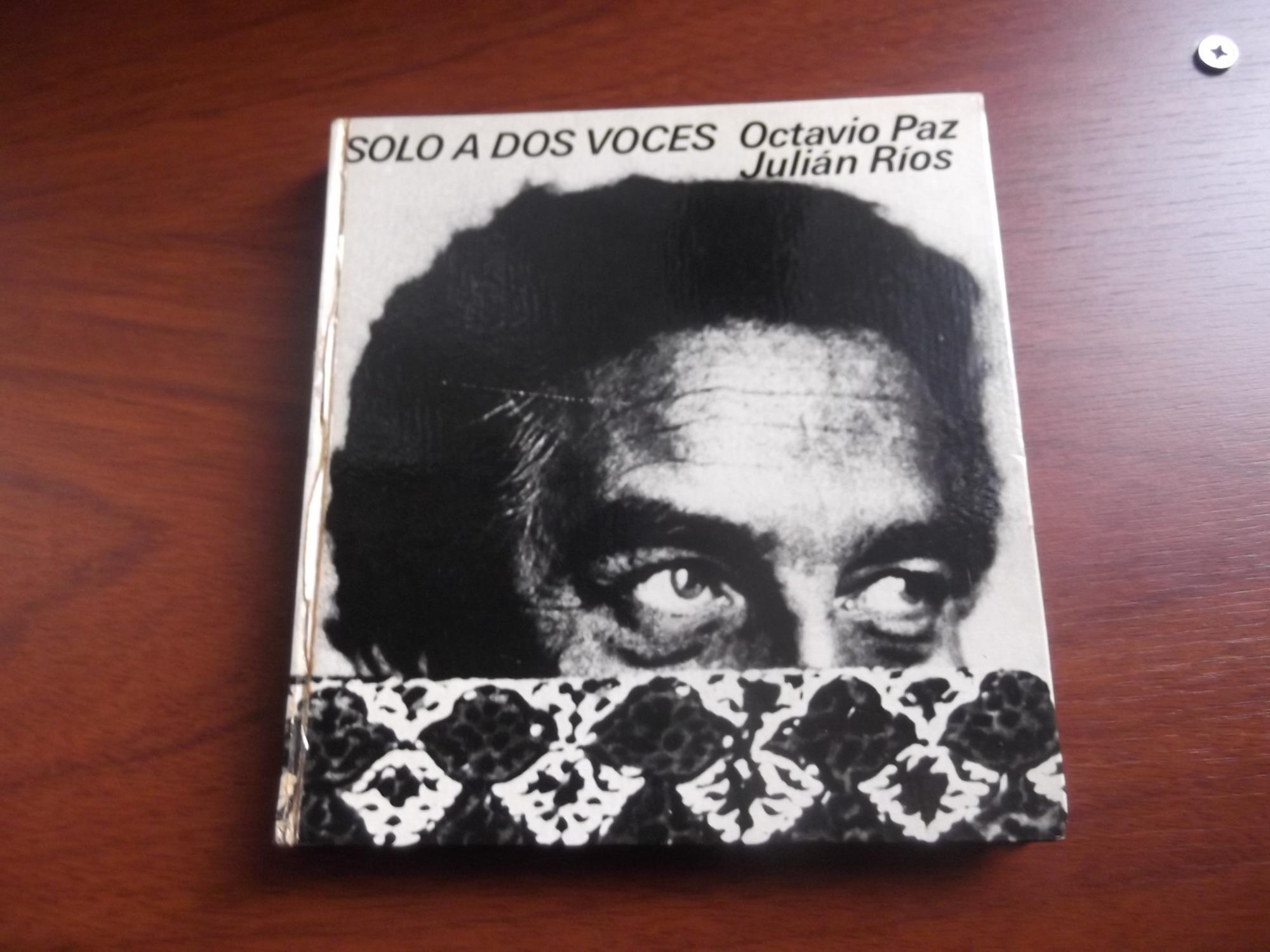 Solo_a_dos_voces_Paz_Octavio_y_Julián_Ríos_Très_bon_Couverture_rigide