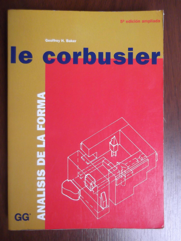 Le Corbusier - Analisis De La Forma 5A Edicion Ampliada - Geoffrey Baker