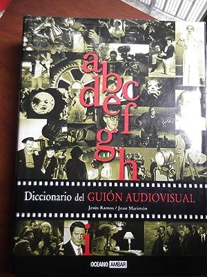 Diccionario del Guion Audiovisual (Cine Y Artes Escenicas): Joan Marimon; Jesus Ramos