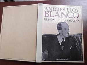 Andres Eloy Blanco El Hombre La Palabra: Efrain Subero