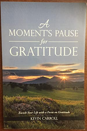A Moment's Pause for Gratitude: Enrich Your Life with a Focus on Gratitude