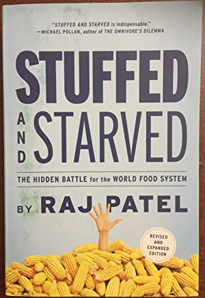 Stuffed and Starved: The Hidden Battle for the World Food System - Revised and Updated