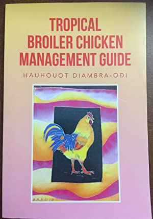 Tropical Broiler Chicken Management Guide