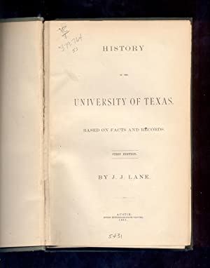 History of the University of Texas. Based: Lane, J.J. (John)