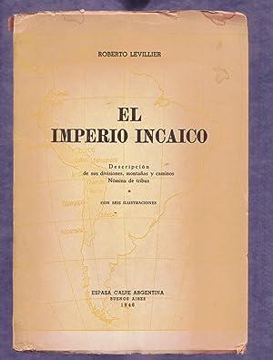 El imperio incaico; descripción de sus divisiones,: Levillier, Roberto