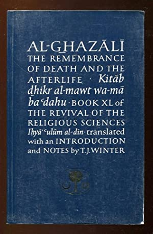 The Remembrance of Death and the Afterlife: Ghazzali [Al-Ghazali]; Winter,