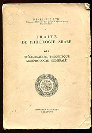 Traité de philologie arabe / Vol. 1: Fleisch, Henri