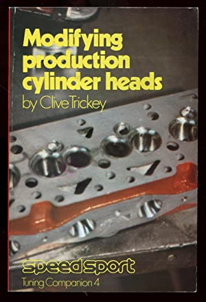 Modifying Production Cylinder Heads: Trickey, Clive