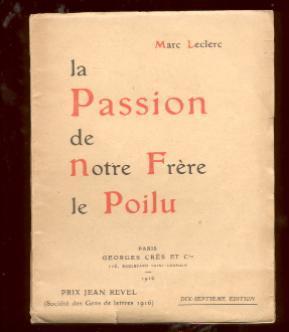 La passion de notre frère le Poilu: Leclerc, Marc