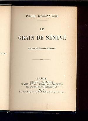Le Grain de sénevé. Préface de Reynès Monlaur: Arcangues, Pierre d'