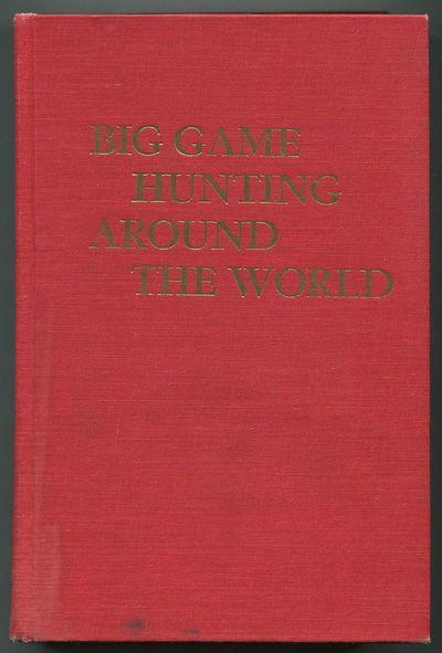 Big Game Hunting Around the World: Klineburger, Bert and Vernon W. Hurst