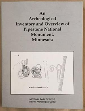 An Archeological Inventory and Overview of Pipestone National Monument, Minneosta