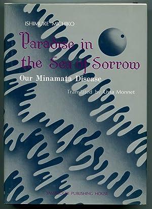 Paradise in the Sea of Sorrow Our Minamata Disease: Michiko, Ishimure
