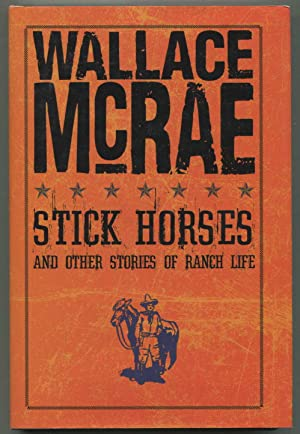 Stick Horses and Other Stories of Ranch Life: McRae, Wallace