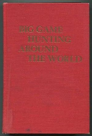 Big Game Hunting Around the World: Klineburger, Bert and