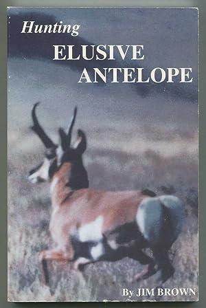 Hunting Elusive Antelope: Brown, Jim