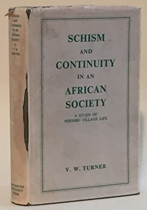 Schism and Continuity in an African Society: Turner, V.W.