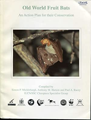 Old World Fruit Bats: An Action Plan for their Conservation