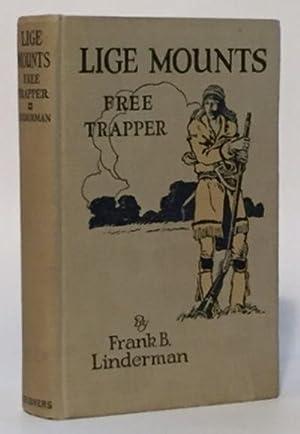 Lige Mounts, Free Trapper: Linderman, Frank B.