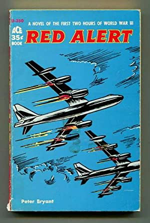 Red Alert: A Novel of the First: Bryant, Peter
