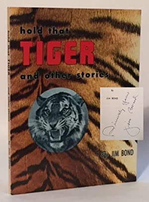 Hold That Tiger and Other Stories: Bond, Jim