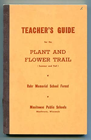 Teacher's Guide for the Plant and Flower Trail, Rahr Memorial School Forest