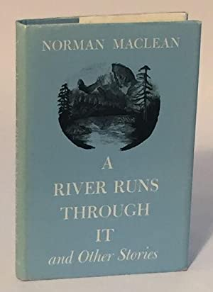 A River Runs Through It and Other: Maclean, Norman [Signed]