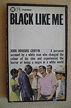 john howard griffin black like me In october 1959, before the civil rights movement would spread across the  united states, john howard griffin underwent medical treatments to disguise.