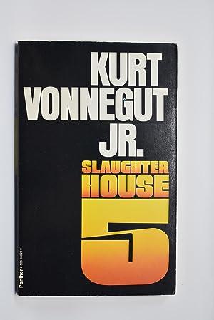 Slaughterhouse Five or, The Children's Crusade: Kurt Vonnegut
