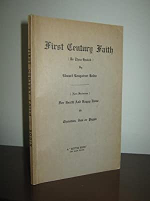 First Century Faith (Be Thou Healed): Edward Longstreet Bodin
