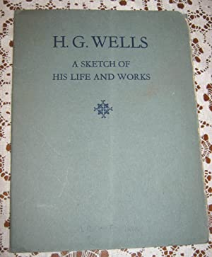H. G. Wells A Sketch of His Life and Works