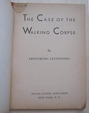 The Case of the Walking Corpse: Armstrong Livingston