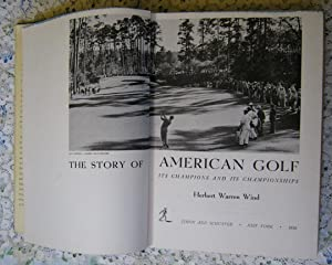The Story of American Golf Its Champions and Championships: Herbert Warren Wind