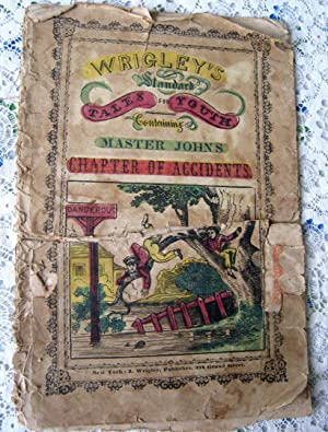 Wrigley's Standard Tales for Youth Containing Master John's Chapter of Accidents: J. ...