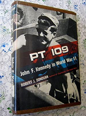 PT 109 John F. Kennedy in World: Robert J. Donovan